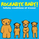 Weezer, Rockabye Baby! Lullaby CD, www.bellylaughs.ca
