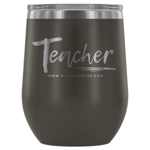 Casual Teacher Wine Tumbler 2018-2019