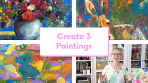 ONLINE WORKSHOP - Paint Three Paintings in One Session Fast and Loose