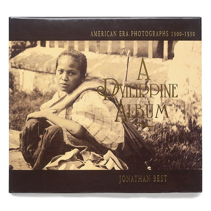 A Philippine Album: American Era Photographs 1900-1930