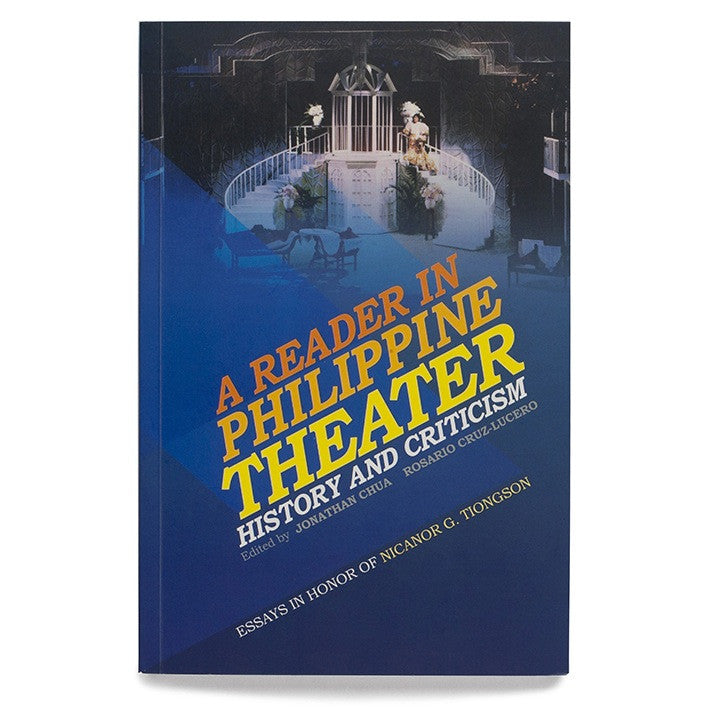 A Reader in Philippine Theater: History and Criticism