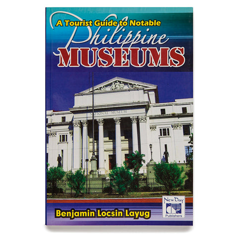 A Tourist Guide to Notable Philippine Museums