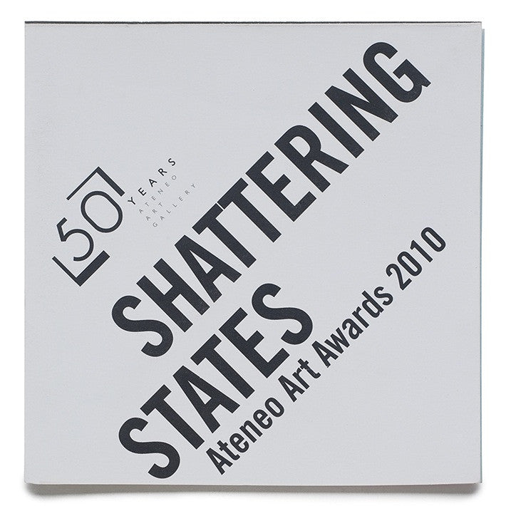 Shattering States: Ateneo Art Awards 2010