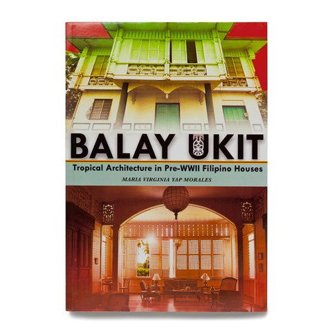 Balay Ukit: Tropical Architecture in Pre-WWII Filipino Houses