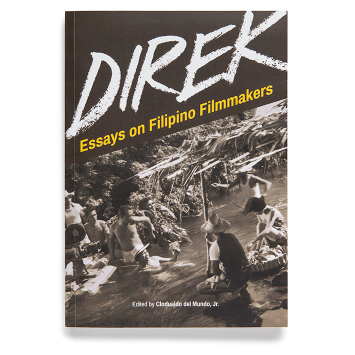 Direk: Essays on Filipino Filmmakers