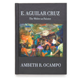 E. Aguilar Cruz: The Writer as Painter