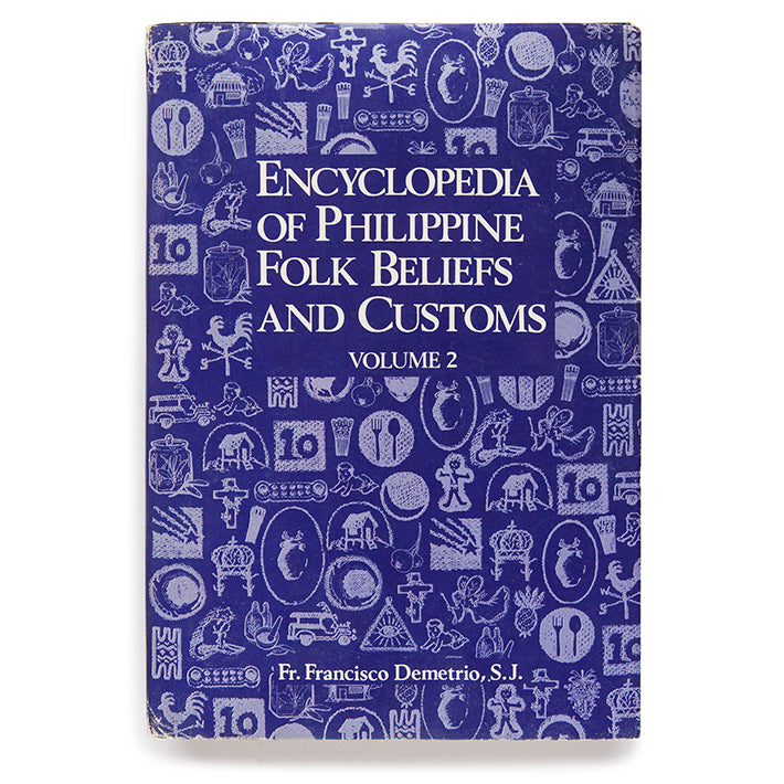 Encyclopedia of Philippine Folk Beliefs and Customs Vol 1 & Vol  2