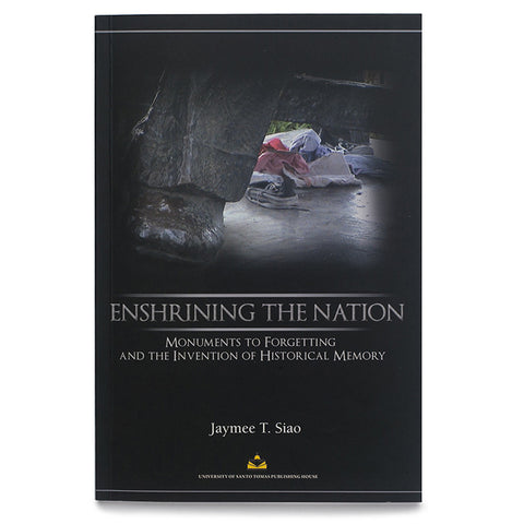Enshrining the Nation: Monuments to Forgetting and the Invention of Historical Memory