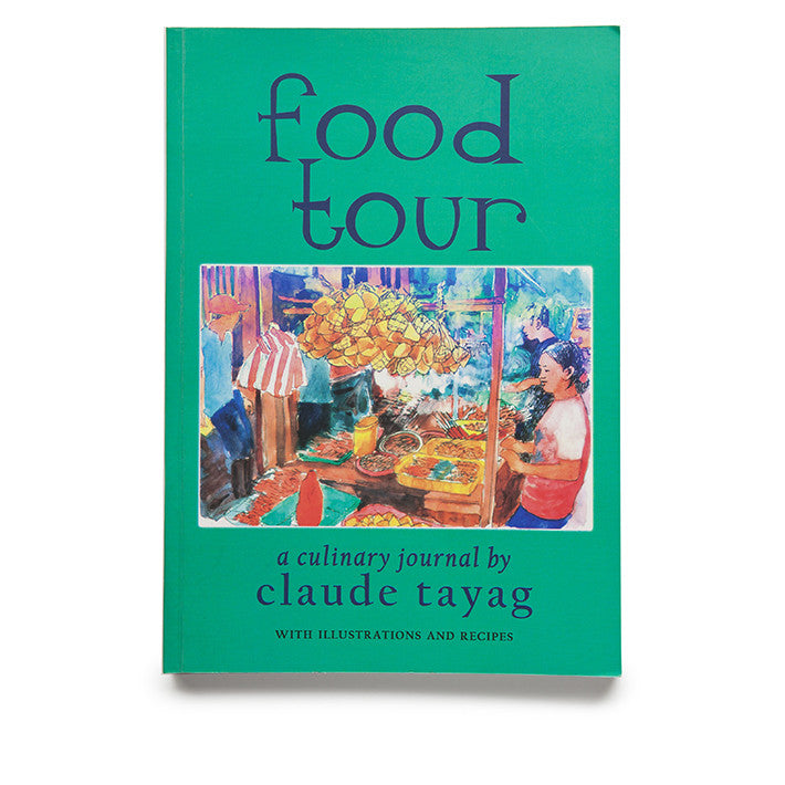Food Tour: A Culinary Journal by Claude Tayag