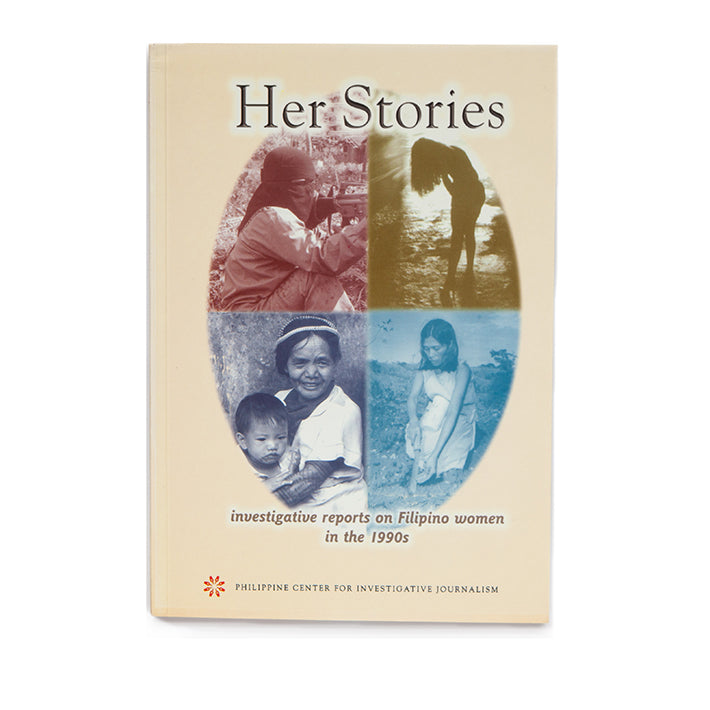 Her Stories: Investigative Reports on Filipino Women in the 1990s