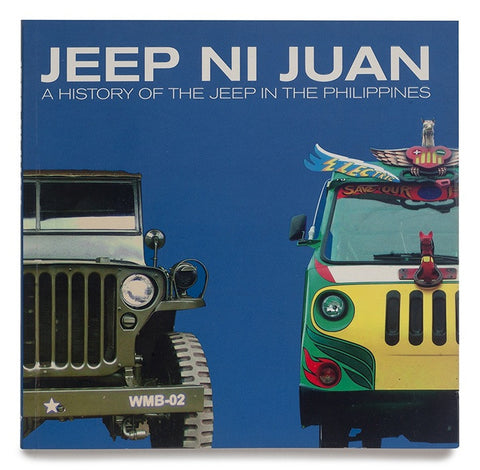Jeep ni Juan: A History of the Jeep in the Philippines