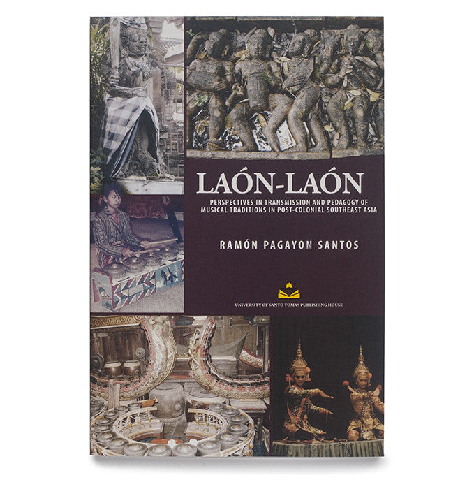 Laon-Laon: Perspectives In Transmission and Pedagogy of Musical Traditions In Post-Colonial Southeast Asia