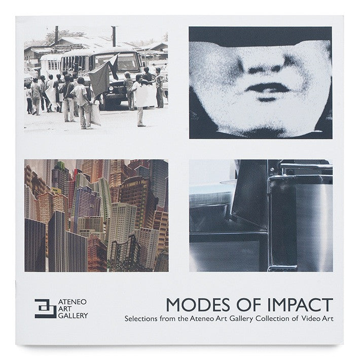 Modes of Impact: Selections from the Ateneo Art Gallery Collection of Video Art