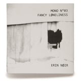 Mono No. 3: Fancy Loneliness