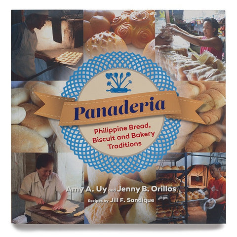 Panaderia: Philippine Bread, Biscuit and Bakery Traditions
