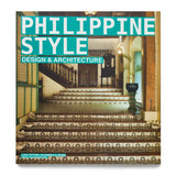 Philippine Style: Design and Architecture
