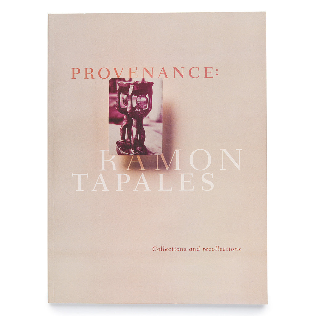 Provenance: Ramon Tapales, Collections and Recollections