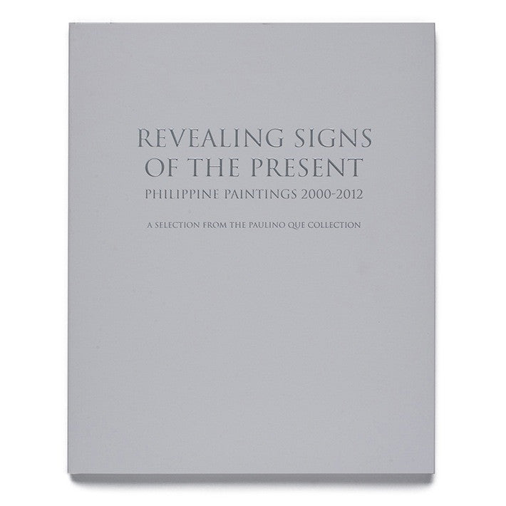 Revealing Signs of the Present: Philippine Paintings 2000-2012
