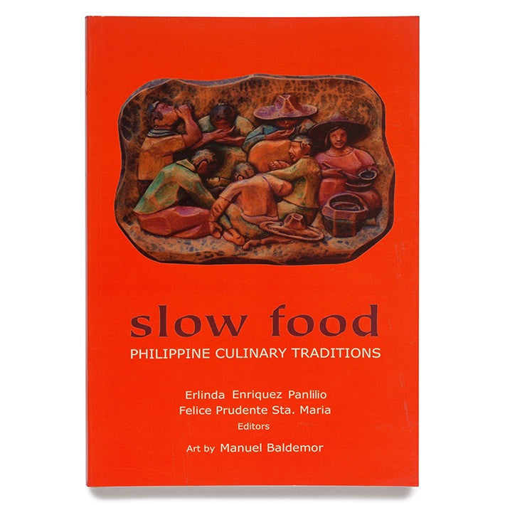 Slow Food: Philippine Culinary Traditions