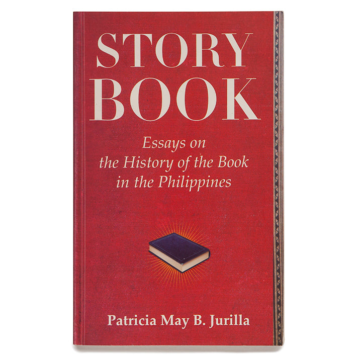 Story Book: Essays on the History of the Book in the Philippines