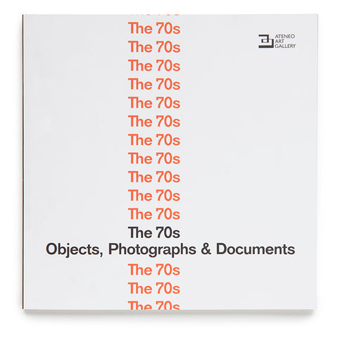 The 70s: Objects, Photographs & Documents