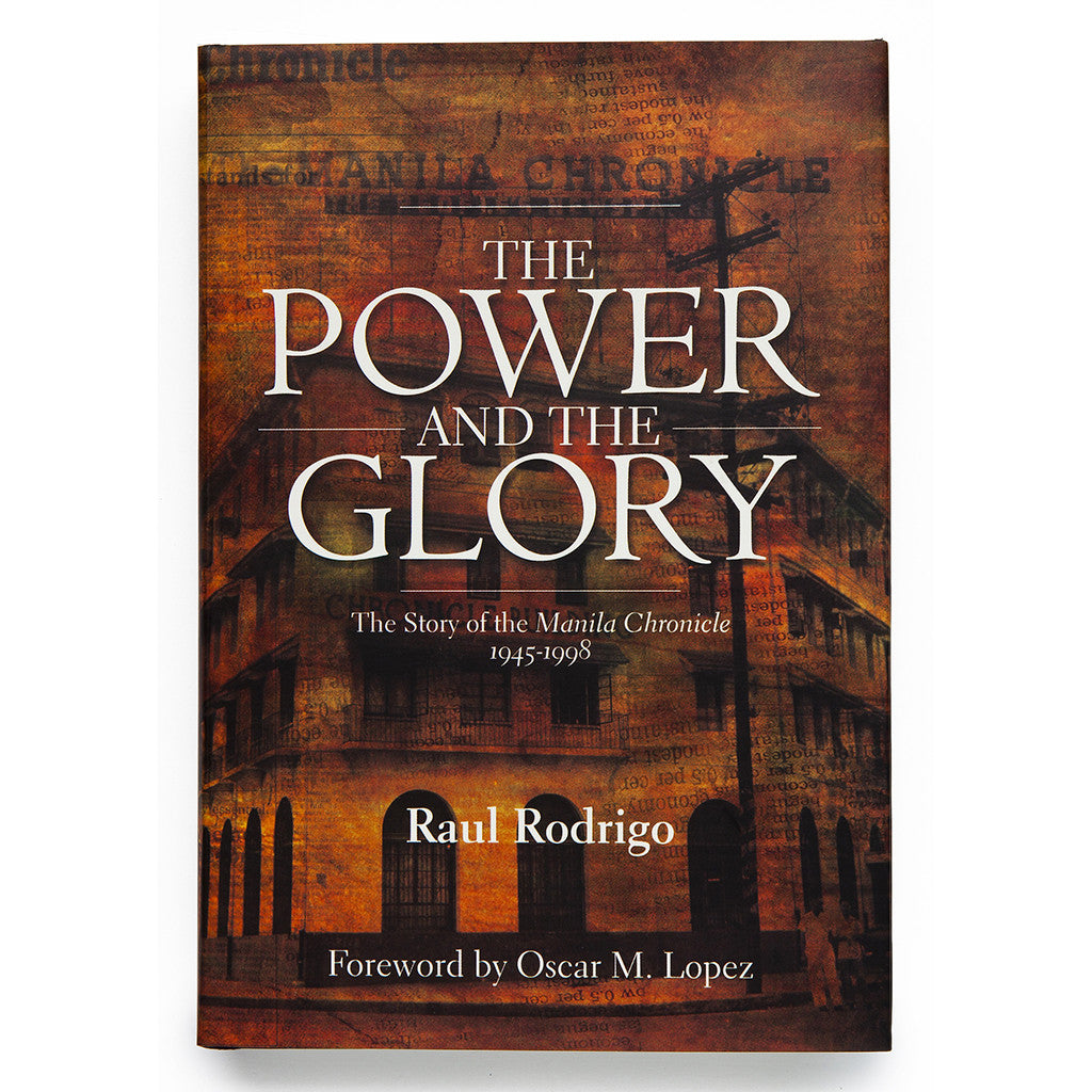 The Power and The Glory: The Story of the Manila Chronicle 1945-1998