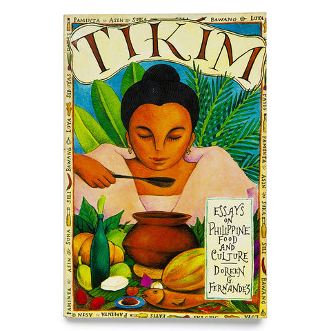 Tikim: Essays on Filipino Food and Culture
