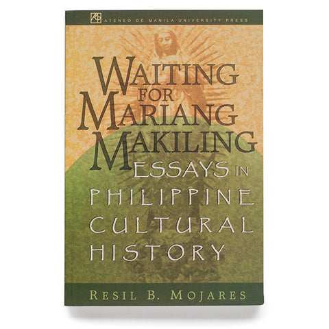 Waiting for Maria Makiling: Essays in Philippine Cultural History