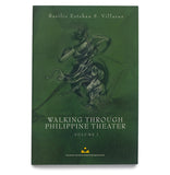 Walking Through Philippine Theater Vol. 1