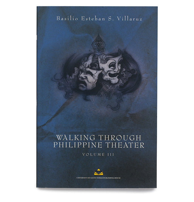 Walking Through Philippine Theater Vol. 3