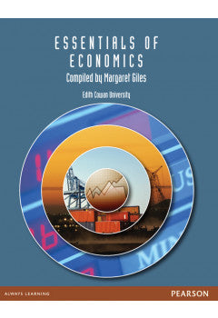 Essentials of Economics: Compiled by Margaret Giles Edith Cowan University