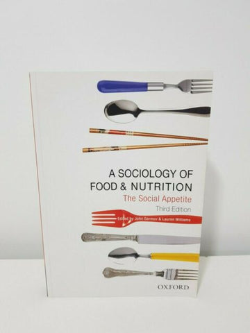 A Sociology of Food & Nutrition - The Social Apetite 3rd Edn
