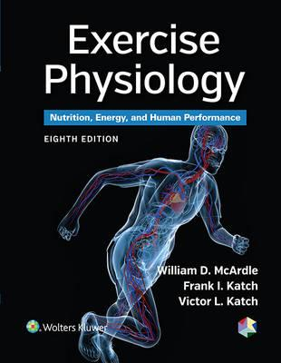 Exercise Physiology: Nutrition, Energy, and Human Performance 8th Edition