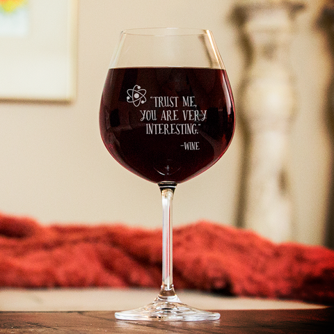 You Are Very Interesting Wine Glass