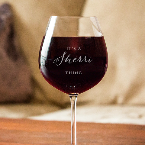 It's A Thing - Personalized Wine Glass