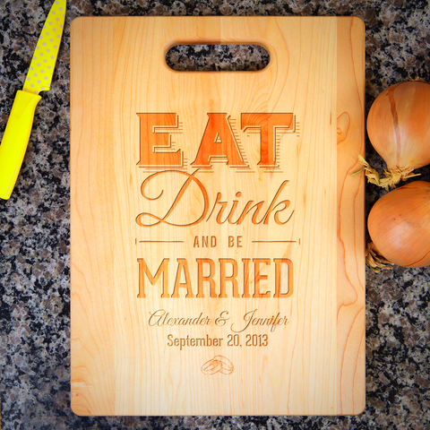Eat Drink and Be Married Cutting Board