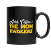 Image of Limited Edition - Aahh Coffee..! The Mom Awakens