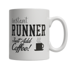Image of Limited Edition - Instant Runner Just Add Coffee! Female