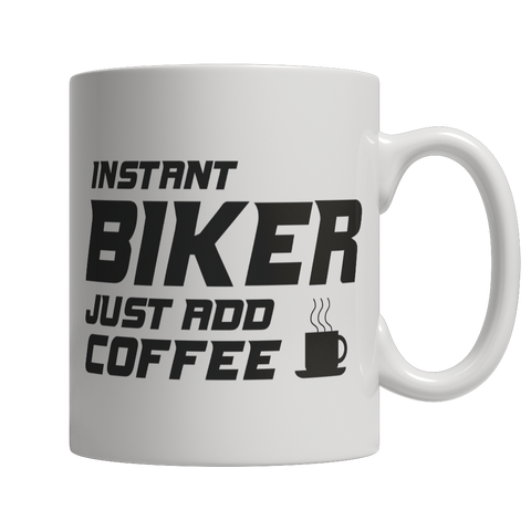 Limited Edition - Instant Biker Just Add Coffee! Male