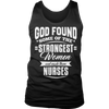 Image of Limited Edition - God Found Some of The Strongest Women and Made Them Nurses
