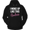 Image of Limited Edition - I Woke Up Like This Flawless - Female