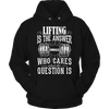 Image of Limited Edition - Lifting is The Answer who care what the Question is