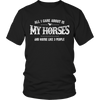 Image of Limited Edition - All I Care About Is My Horses And Maybe Like 3 People