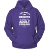 Image of Limited Edition - I Just Want To Lift Weights And Ignore All Of My Adult Problems