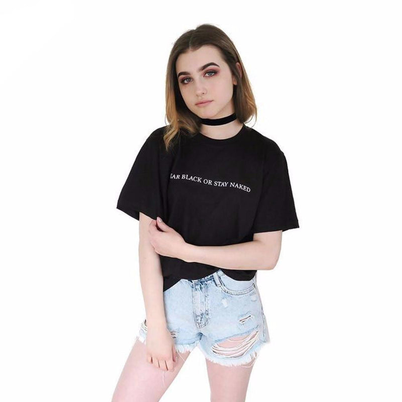Women Shirt Tops Summer wear black or stay naked Letters Printed T-Shirt Short Sleeve Black women fitness wear