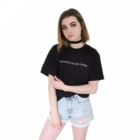 06dde32ed4 Women Shirt Tops Summer wear black or stay naked Letters Printed T-Shirt  Short Sleeve