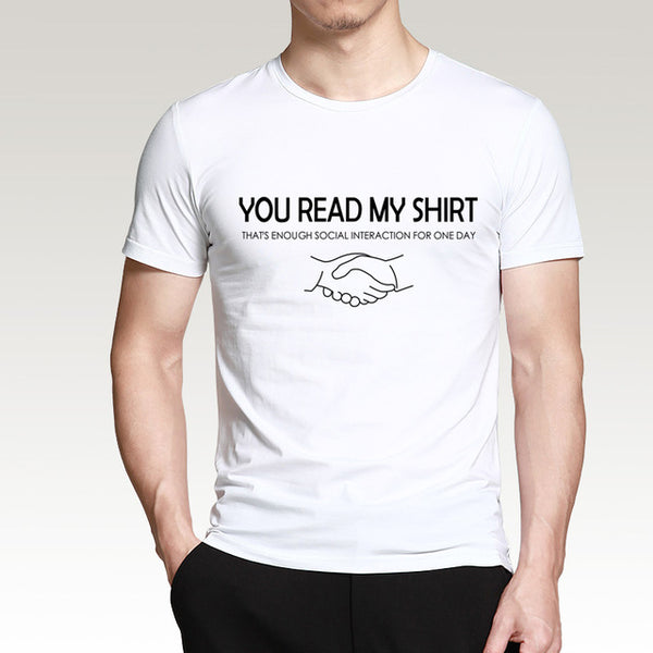 Funny T Shirts You Read My Shirt That's Enough Letters Print Summer New 100% Cotton High Quality Slim Fit Men Streetwear