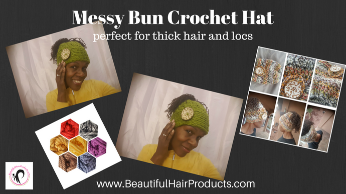 How To Wear Your Messy Bun Crochet Hat Perfect for Sisterlocks Dreadlocks & Thick Hair