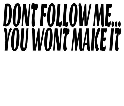 DONT FOLLOW ME CAR STICKER