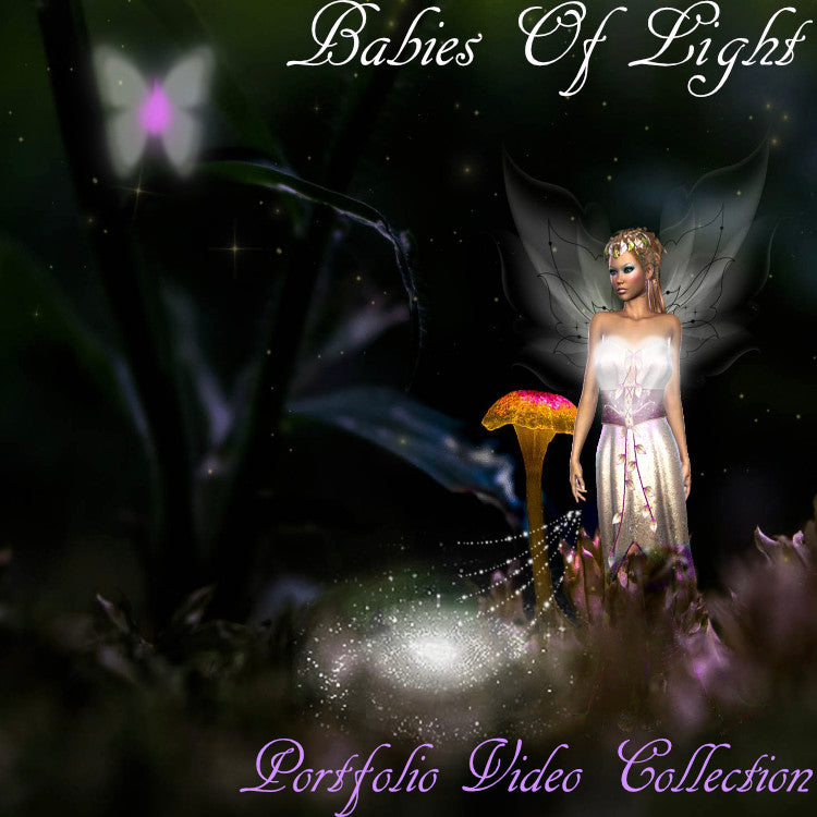 """BABIES OF LIGHT"" Portfolio (Video Collection)"